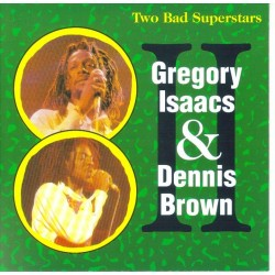 GREGORY ISAACS & DENNIS BROWN - Two bad superstars CD