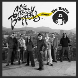 "THE CHERRY BOPPERS Meet DR. BALTZ - 7""+CD"