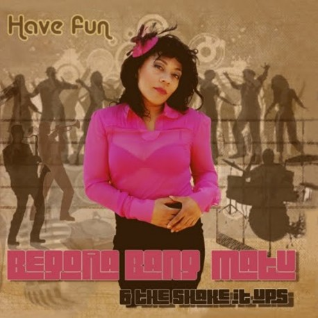 BEGOÑA BANG-MATU & THE SHAKE IT UP'S - Have Fun - CD
