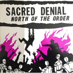 SACRED DENIAL - North Of The Order - LP