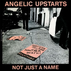 ANGELIC UPSTARTS - Not Just a Name - EP