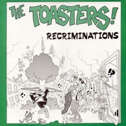 THE TOASTERS - Recriminations - EP