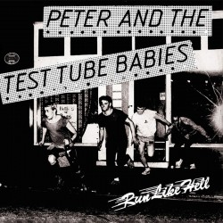 PETER & THE TEST TUBE BABIES - Run Like Hell - 7""
