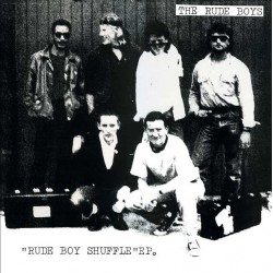 THE RUDE BOYS - Rudeboy Shuffle - EP