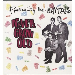 THE MAYTALS - Never Grow Old - LP