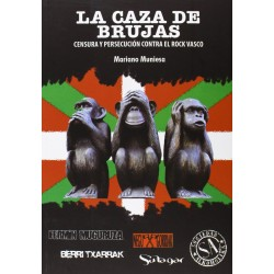 CAZA DE BRUJAS - La Censura y Persecucion Contra el Rock Vasco - Mariano Minuesa - Libro