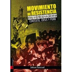 MOVIMIENTO DE RESISTENCIA - AÑOS 80 EN EUSKAL HERRIA. CONTEXTO, CRISIS Y PUNK