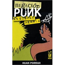 NEGACION PUNK EN EUSKAL HERRIA - Huan Porrah - Libro