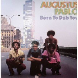 AUGUSTUS PABLO - Born To Dub You - LP