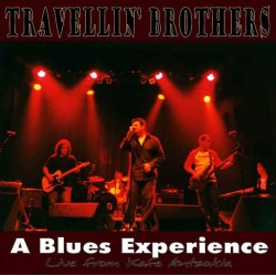 TRAVELLIN' BROTHERS - A Blues Experience - CD