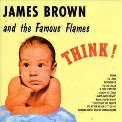 JAMES BROWN AND THE FAMOUS FLAMES - Think! - LP