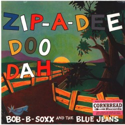 BOB-B-SOXX AND THE BLUE JEANS - Zip-A-Dee-Doo-Dah - LP