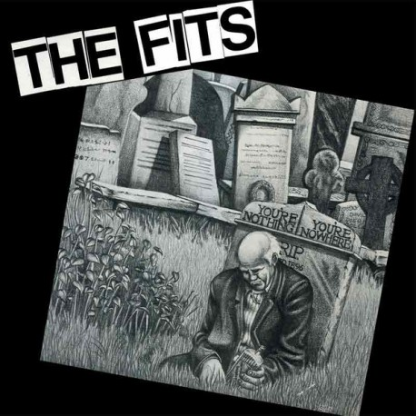 THE FITS - You're Nothing , You're Nowhere - LP