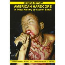 AMERICAN HARDCORE : A Tribal History ( 2nd Edition ) - Steven Blush - Libro
