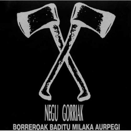 NEGU GORRIAK - Borreroak Baditu Milaka Aurpegi - 2xLP