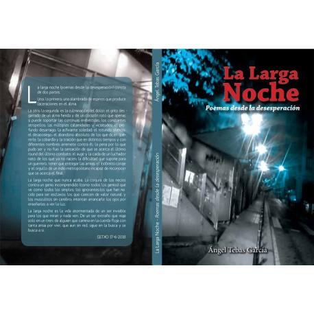 LA LARGA NOCHE - Poemas Desde La Desesperacion - Angel Tebas Garcia - Book