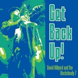 DAVID HILLYARD & THE ROCKSTEADY 7 - Get Back Up! - CD