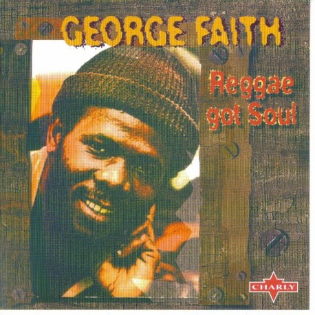 GEORGE FAITH -Reggae got soul CD