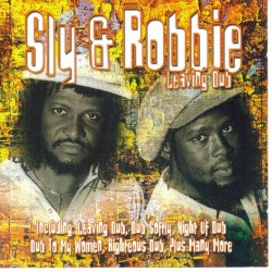SLY & ROBBIE - Leaving Dub CD