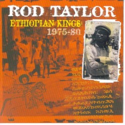 ROD TAYLOR - Ethiopian Kings 1975-80 CD