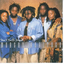 MORGAN HERITAGE -  Don`t haffi dread CD