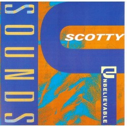 SCOTTY - Ubelievable sounds CD