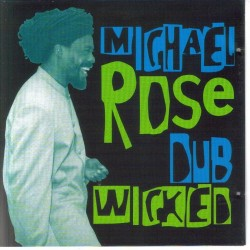MICHAEL ROSE - Dub wicked CD