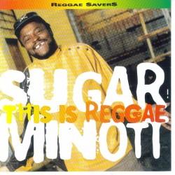 SUGAR MINOTT - This is reggae CD