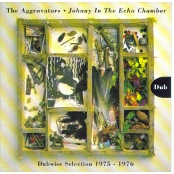 THE AGGROVATORS -  Johnny in the echo chamber CD