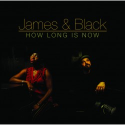 JAMES & BLACK - How Long Is Now - CD