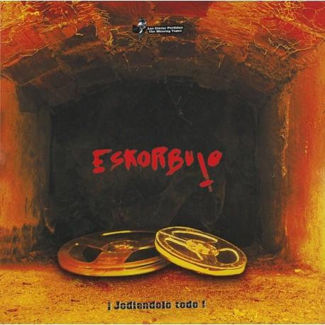ESKORBUTO - Jodiendolo Todo (The Missing Tapes) - LP