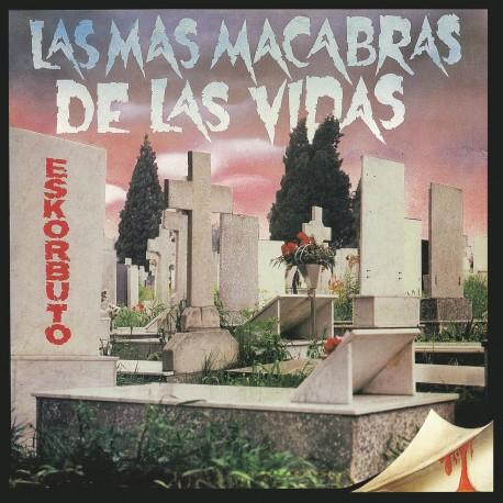 ESKORBUTO - Las Más Macabras de las Vidas - CD