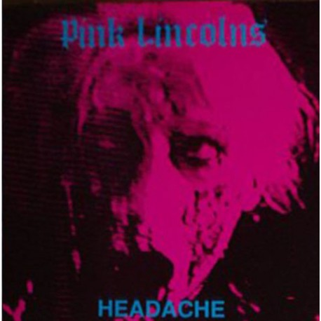 PINK LINCOLNS - Headache - LP