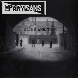 THE PARTISANS - Blind Ambition - EP