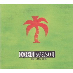 OPEN SEASON - Hot And Fire - CD