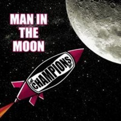 THE CHAMPIONS INC. ‎– Man In The Moon - 7""