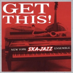NEW YORK SKA-JAZZ ENSEMBLE - Get This! - LP