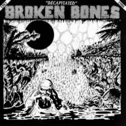 BROKEN BONES - Decapited - LP