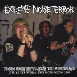 EXTREME NOISE TERROR ‎– From One Extreme To Another - Live At The Fulham Greyhound London 1989 - LP