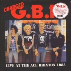 Charged G.B.H* - Live At The Ace Brixton 1983 - LP