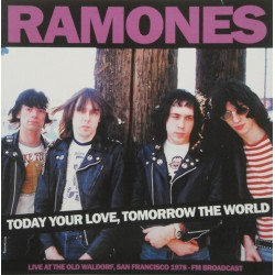 RAMONES ‎– Today Your Love, Tomorrow The World (Live At The Old Waldorf, San Francisco 1978 - Fm Broadcast) - LP