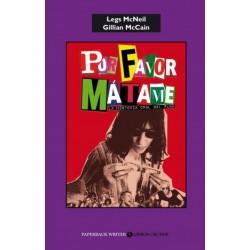 POR FAVOR ,MATAME - Legs McNeil y Gillian McCain  - Libro