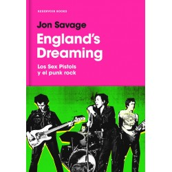 ENGLAND'S DREAMING - SEX PISTOLS Y EL PUNK ROCK