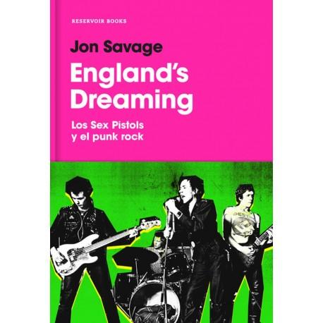 ENGLAND'S DREAMING - SEX PISTOLS Y EL PUNK ROCK