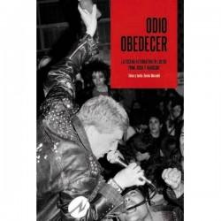ODIO OBEDECER - La escena Alternativa En Los 80 : Punk , Rock y Hardcore - Xabier Mercade i Simo - Libro