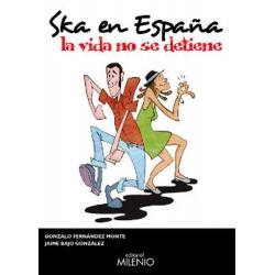 SKA EN ESPAÑA - La Vida No Se Detiene - G. Fernandez Monte y J. Bajo Gonzalez - Libro