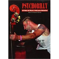"""PSYCHOBILLY : 30 Años De Rock & Roll Para Mutantes - Marco """"Sr Mutante"""" Sanchez- Libro"""