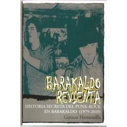 BARAKALDO REVIENTA: Historia Secreta Del Punk Rock En Barakaldo (1979-2012) - Gotzon Hermosilla - Libro