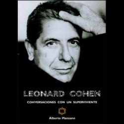 LEONARD COHEN - Conversaciones Con Un Superviviente - Alberto Manzano - Libro