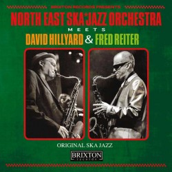 NORTH EAST SKA JAZZ ORCHESTRA - Meets David Hillyard & Fred Reiter - 7""